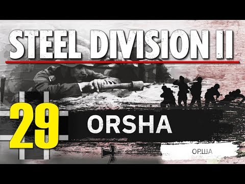 Steel Division 2 Campaign - Orsha #29 (Axis)