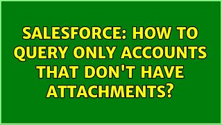 Salesforce: How to query only accounts that don't have attachments?