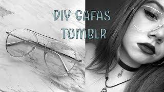 DIY GAFAS TUMBLR  ♡