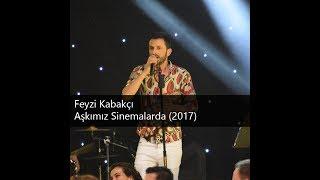 Feyzi Kabakçı - Aşkımız Sinemalarda (2017)