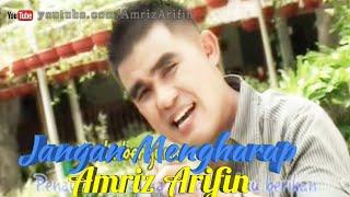 Jangan Mengharap   Amriz Arifin   Dangdut Melayu   2010