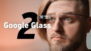 Обзор Google Glass 2 — новая версия