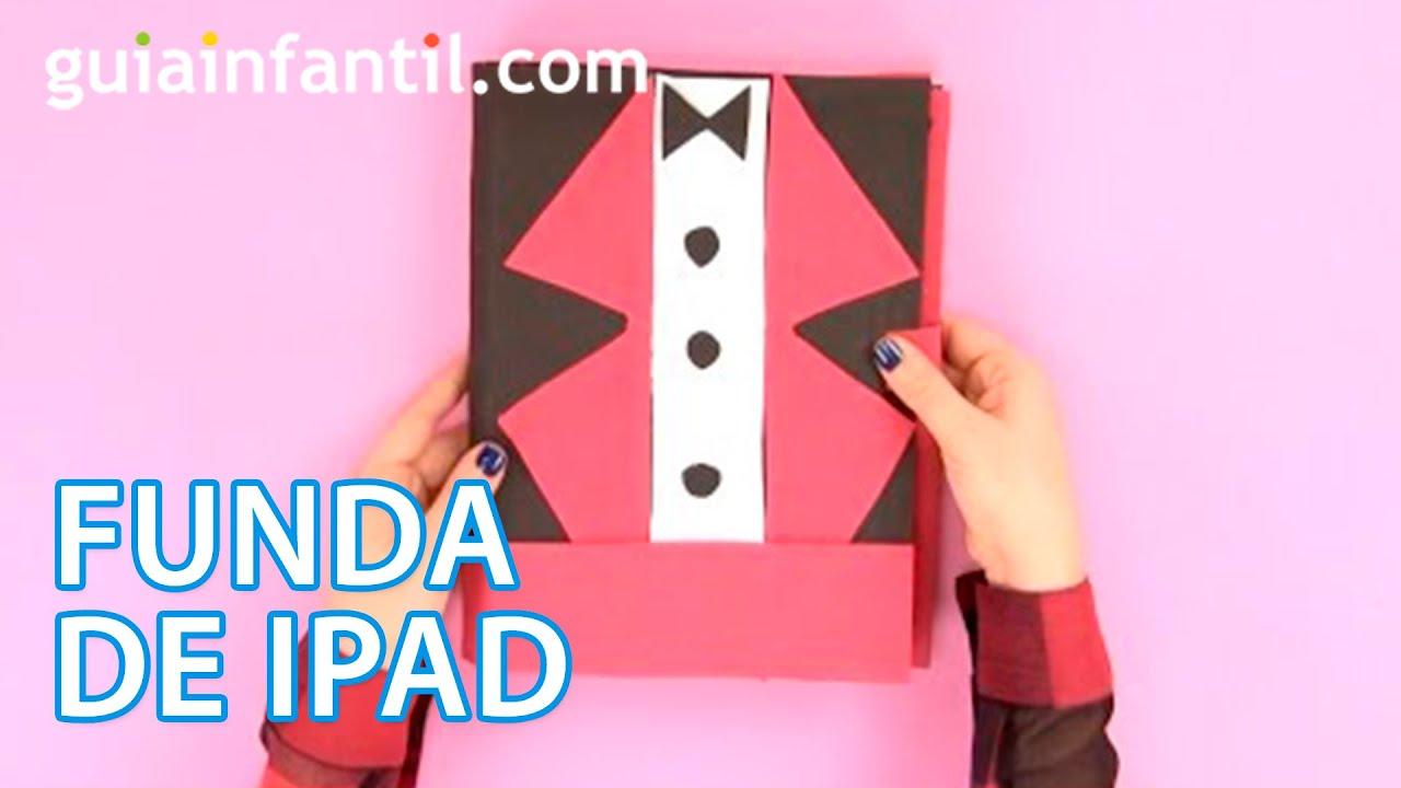 Cómo hacer una funda de iPad paso a paso | Manualidades infantiles