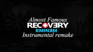 Eminem - Almost Famous (Instrumental Remake) [RECOVERY]