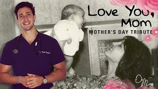 LOVE YOU, MOM | MOTHER'S DAY TRIBUTE | Doctor Mike