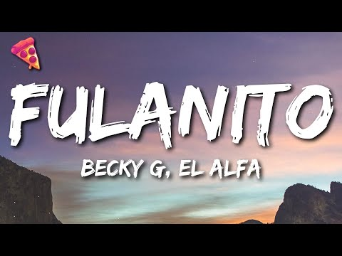 Becky G, El Alfa - Fulanito