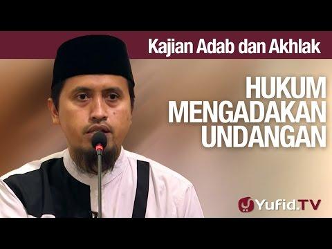 Video Kajian Akhlak #20: Hukum Mengadakan Undangan - Ustadz Abdullah Zaen, MA