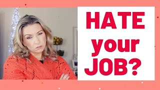 10 Things to Do When You HATE your JOB.... besides QUIT