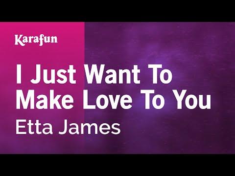 I Just Want To Make Love To You - Etta James | Karaoke Version | KaraFun