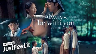 [Vietsub/Lyrics] Solar (MAMAMOO) - Always, be with you (Lovers of the Red Sky OST Part.2)