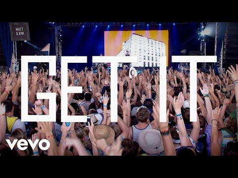 Get It (2015) (Song) by Matt and Kim