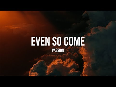 Even So Come