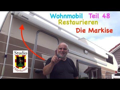 Wohnmobil restaurieren Teil #048 Tipps Ideen und Ratschläge zur Markise Thule Omnistor reparieren