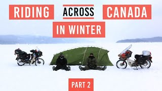 EP6: Riding across Canada in winter part 2. (Alaska to Argentina)