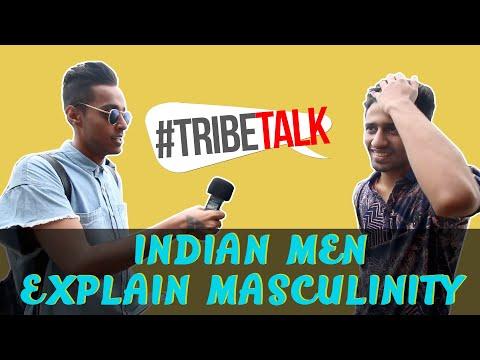 Indian Men Explain Masculinity   #TribeTalk  Part 1/4
