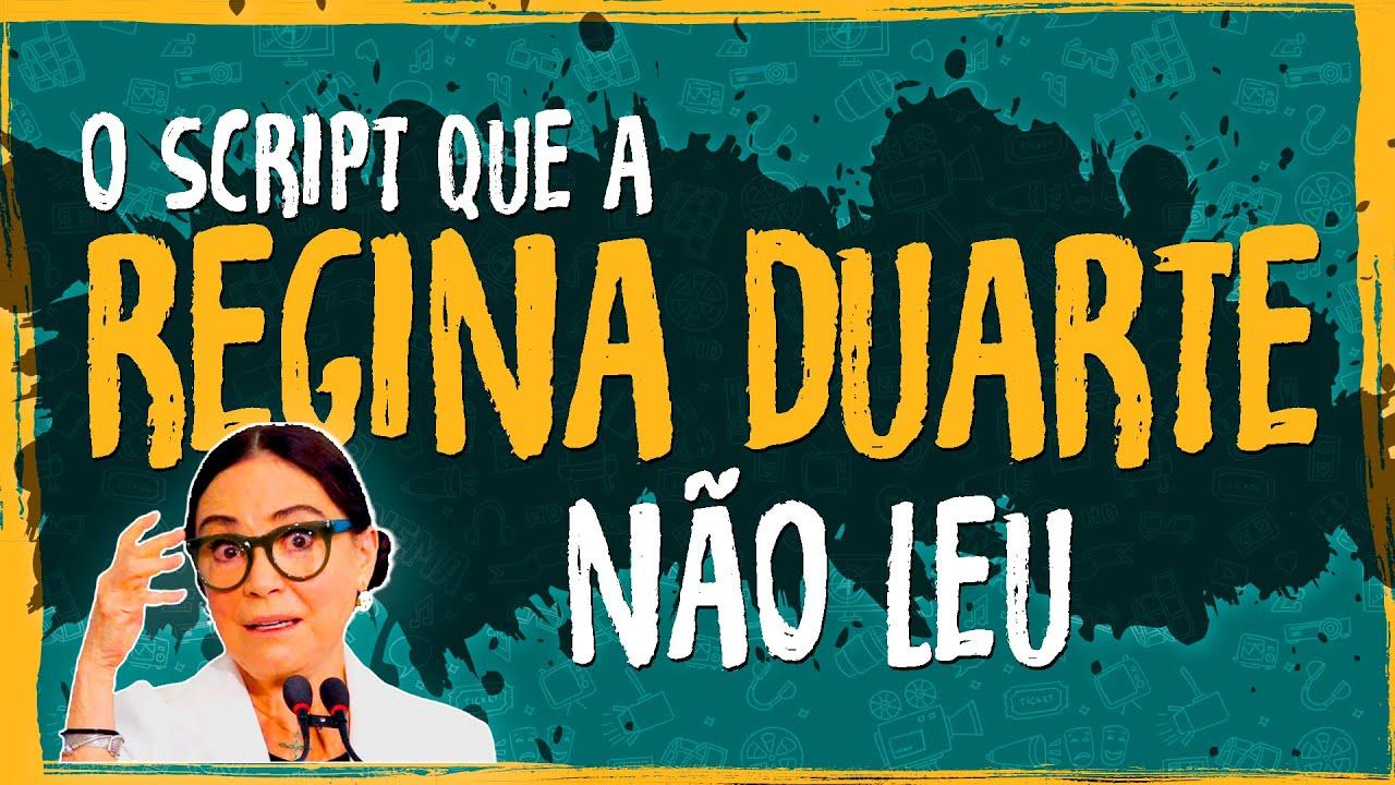 O Script Que a Regina Duarte Não Leu