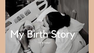 My Birth Story.... Natural??? .... 10lb baby!