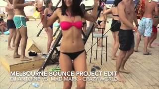Crazy World (HQ) (Melbourne Bounce Project Bootleg) (Dj Antoine vs. Mad Mark)