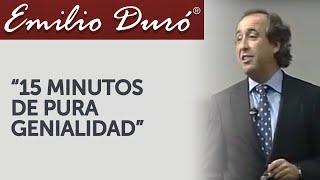 Emilio Duró.  15 Minutos de Pura Genialidad