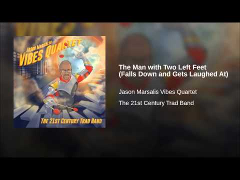 The Man with Two Left Feet (Falls Down and Gets Laughed At) online metal music video by JASON MARSALIS