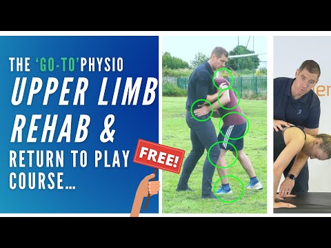 FREE Online Physiotherapy Course - Upper Limb Rehab & Return ...