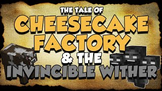 The Tale of Cheesecake Factory & The Invincible Wither