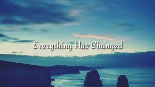Everything Has Changed -Taylor Swift ft. Ed Sheeran(lyrics)