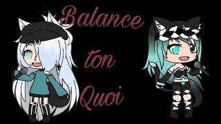 Balance Ton Quoi  Gacha Life