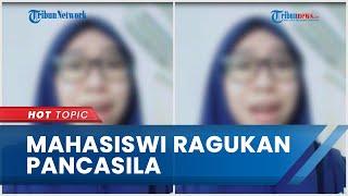 Viral Video Mahasiswi ULM Ragukan Pancasila, Pihak Kampus Duga Terpapar Paham Radikal dari Medsos