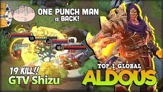 Maniac Aldous! Saitama Sensei is Back! GTV Shizu Top 1 Global Aldous ~ Mobile Legends