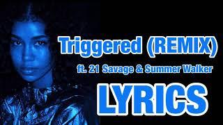Jhene Aiko   Triggered REMIX Ft. 21 Savage & Summer Walker LYRICS