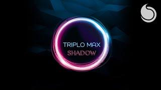 Triplo Max   Shadow (Official Audio)