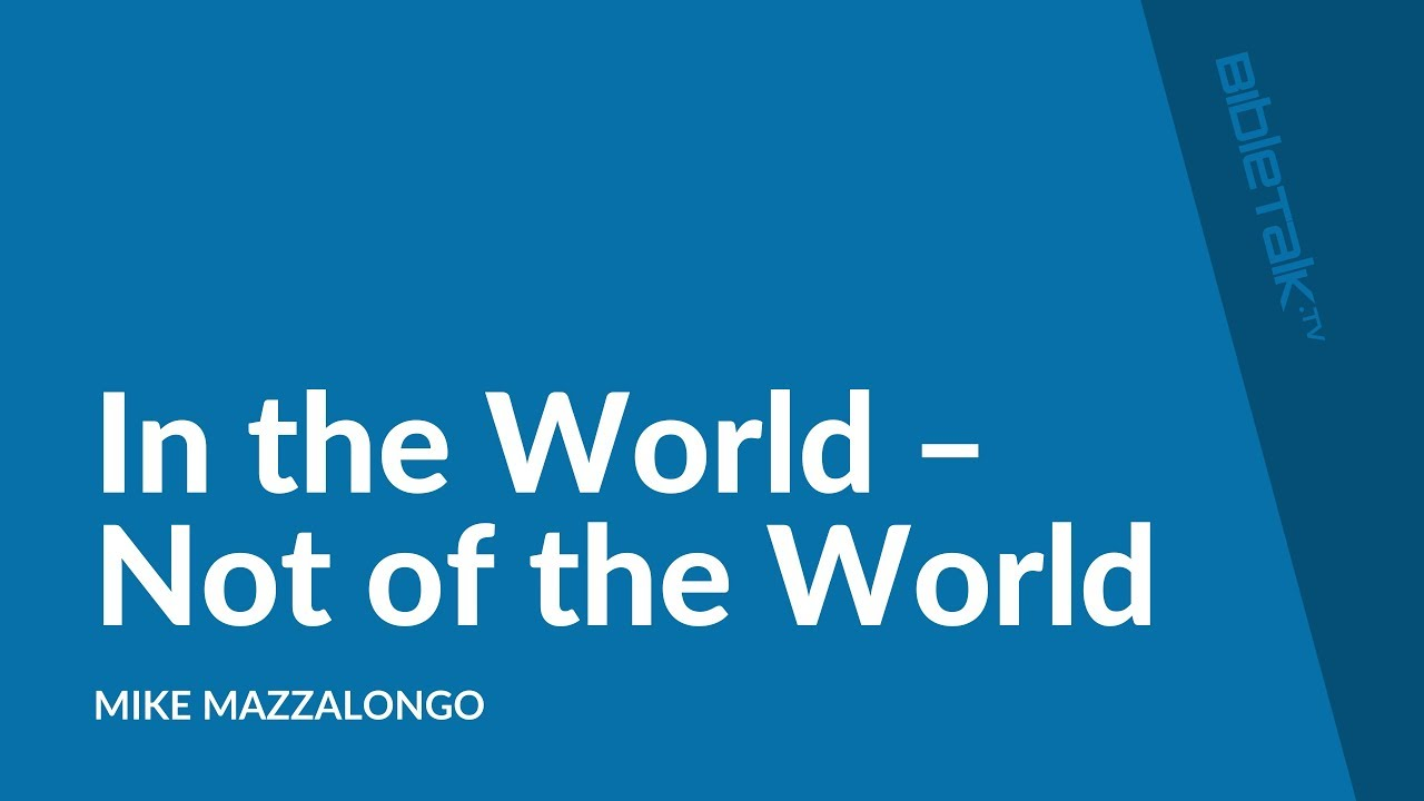 In the World – Not of the World