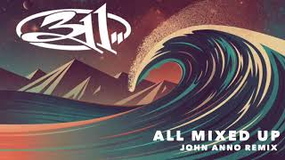 311 - All Mixed Up (John Anno Remix)