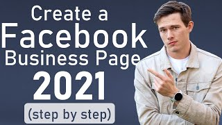 FACEBOOK BUSINESS PAGE TUTORIAL (2021)