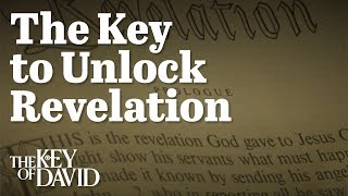 The Key to Unlock Revelation