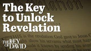The Key to Unlock Revelation