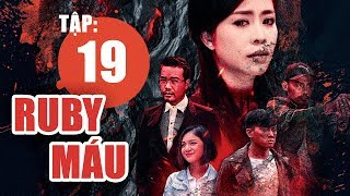 Ruby Máu - Tập 19 | Phim hình sự Việt Nam hay nhất 2019 | ANTV