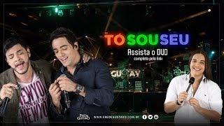 Fred & Gustavo   Tó Sou Seu (DVD 2014) Part. Wesley Safadão