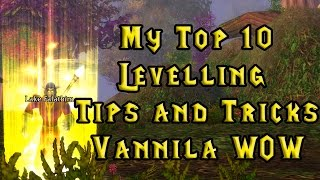 Vanilla WoW: Top 10 Levelling Tips and Tricks!