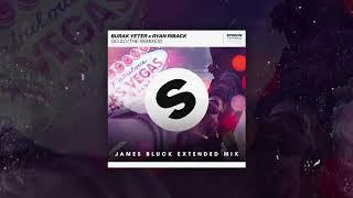 Burak Yeter X Ryan Riback   GO 2.0 (James Bluck Extended Mix)