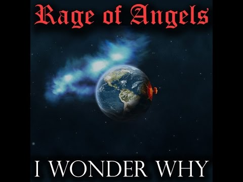 "{Rage ♥f Angels}™  ""I WONDER WHY"""
