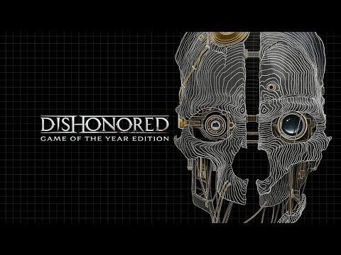 Dishonored: Game of the Year Edition - обзор