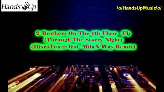 2 Brothers On The 4th Floor - Fly (Through The Starry Night) (DiscoTuner feat. MilaN Way Remix)