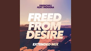 Freed From Desire (Extended Mix)