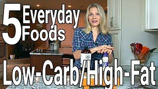 5 Low Carb, High-Fat Foods to Eat Every Day