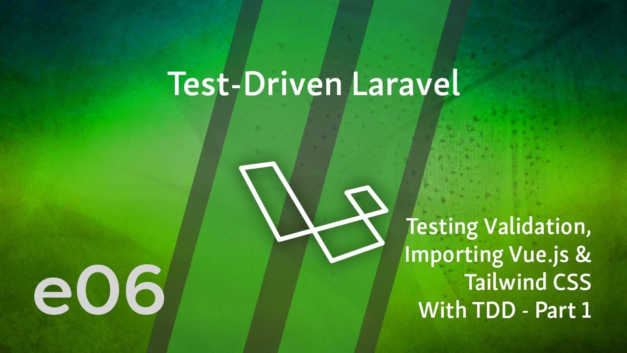 Cover image for the lesson by the title of Testing Validation, Importing Vue.js & Tailwind CSS
