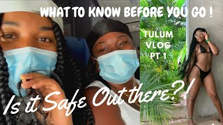 TRAVEL DURING A F** PANDEMIC |COVID TRAVEL TIPS | FAQS ABOUT TRAVEL TO TULUM, MEXICO |GOLDENCHILDCHI