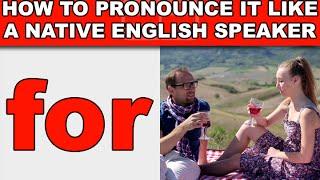 """How to Pronounce """"for"""" Like a Native English Speaker - EnglishAnyone com"""