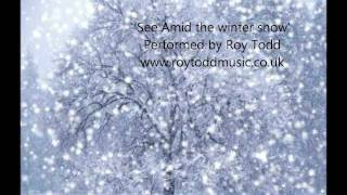 See Amid the Winter Snow - arrangement by Roy Todd